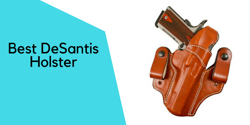 Top 5 Best DeSantis Holsters of 2018