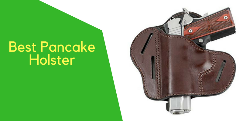 Top 5 Best Pancake Holsters On The Market 2018 Reviews