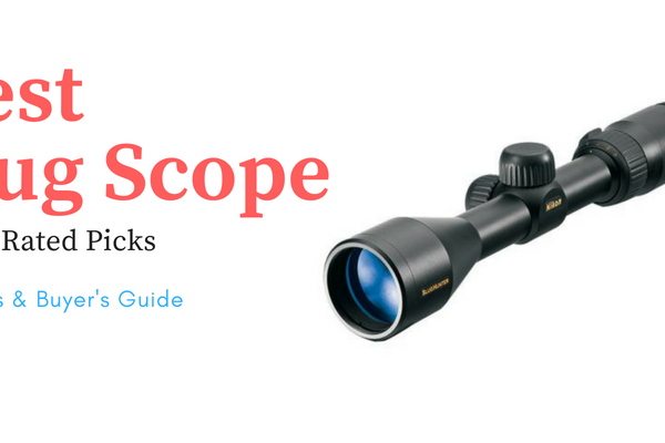 Best Slug Scopes of 2020 Reviews – Top 5 Rated Picks & Buying Guide