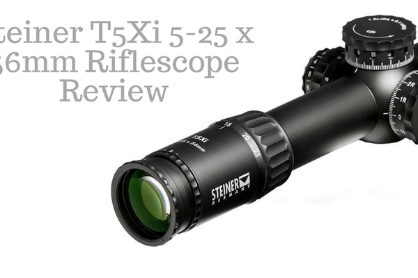 Steiner T5Xi 5-25 x 56mm Riflescope Review