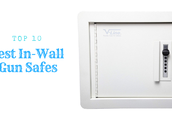 Top 10 Best In-Wall Gun Safes of 2020 Reviews & Buying Guide