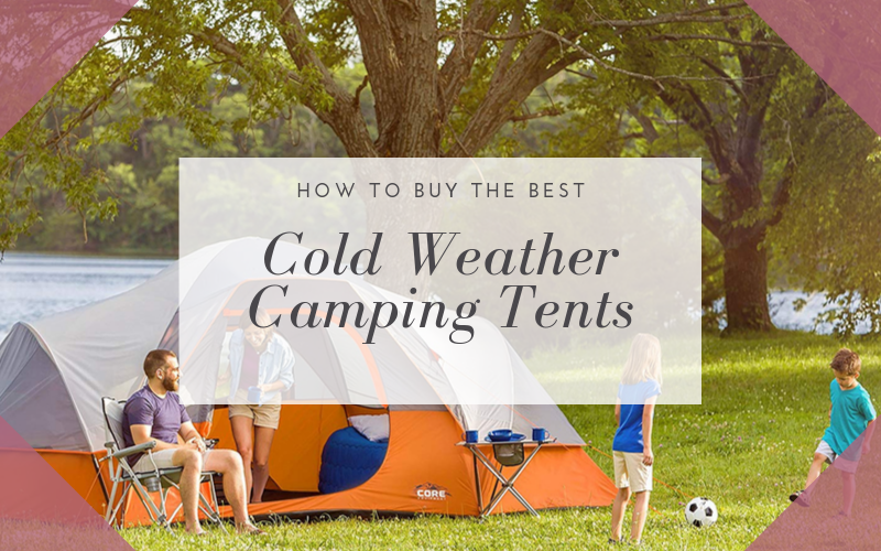 Best Cold Weather Tents for Family Camping Buying Guide
