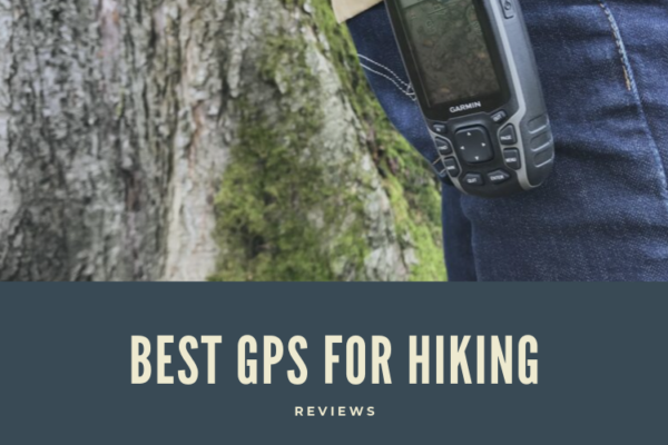 Top 9 Best GPS for Hiking in 2020 – Ultimate Reviews and Buying Guide