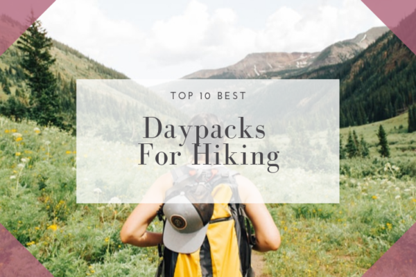 Best Daypacks For Hiking in 2020 {Expert Reviews}
