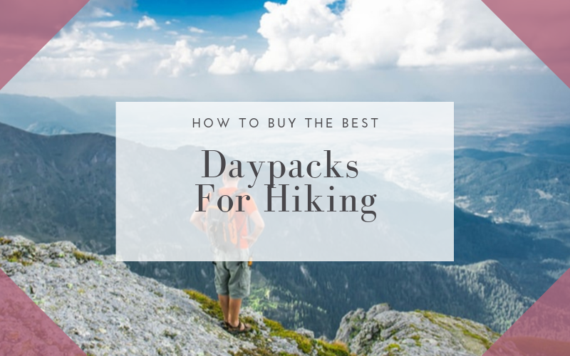 Best Daypacks For Hiking Buying Guide