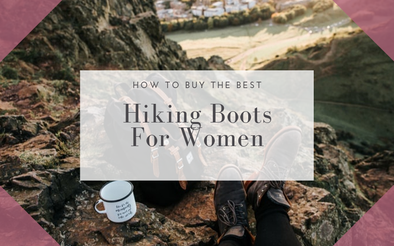 Best Hiking Boots For Women Buying Guide
