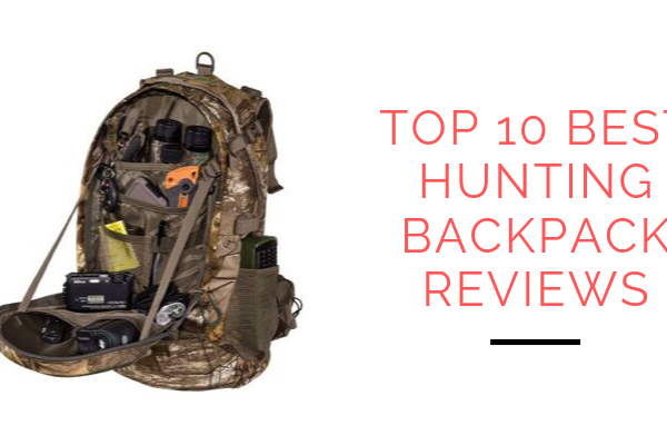 Top 10 Best Hunting Backpack To Consider 2021 Reviews