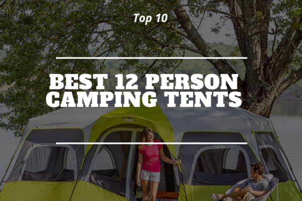 Top 10 Best 12 Person Camping Tents of 2020