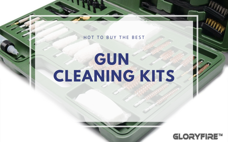 Best Gun Cleaning Kits Buyers Guide