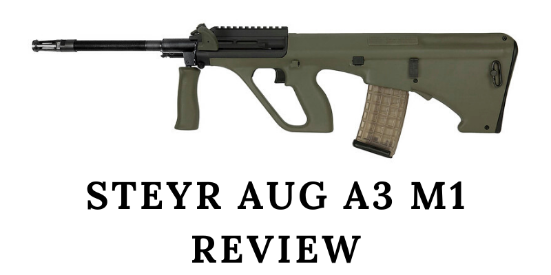 steyr aug a3 m1 review
