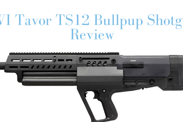 IWI Tavor TS12 Bullpup Shotgun Review