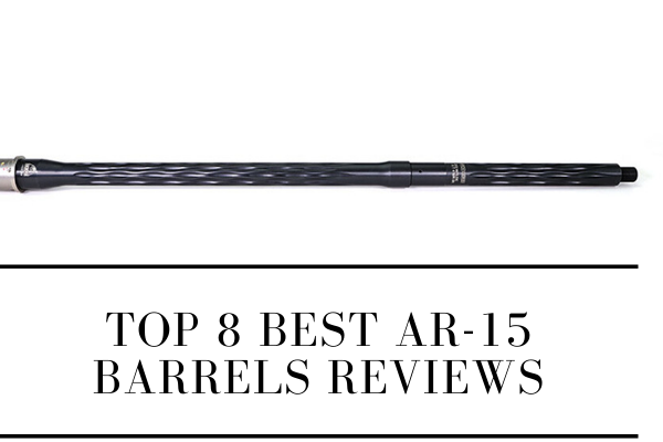 Top 8 Best AR-15 Barrels For Your Budget 2020 Reviews
